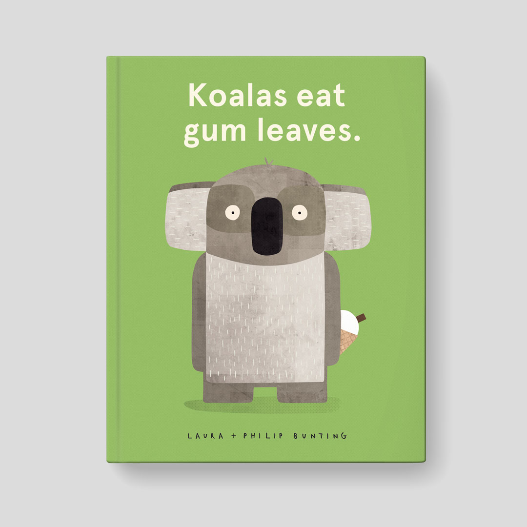Koalas Eat Gum Leaves by Laura Bunting & Philip Bunting | Book cover