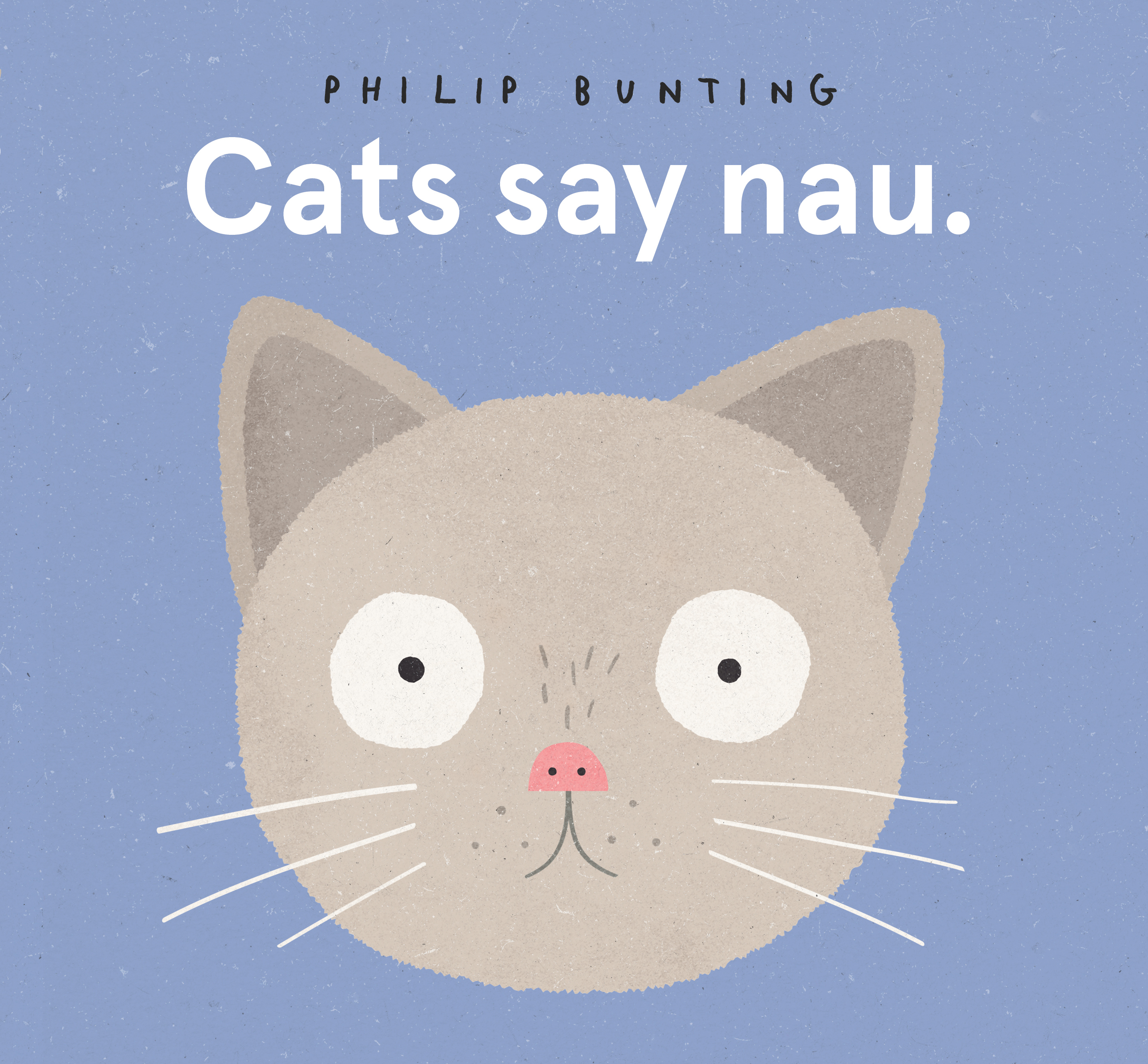 Cats Say Nau by Philip Bunting