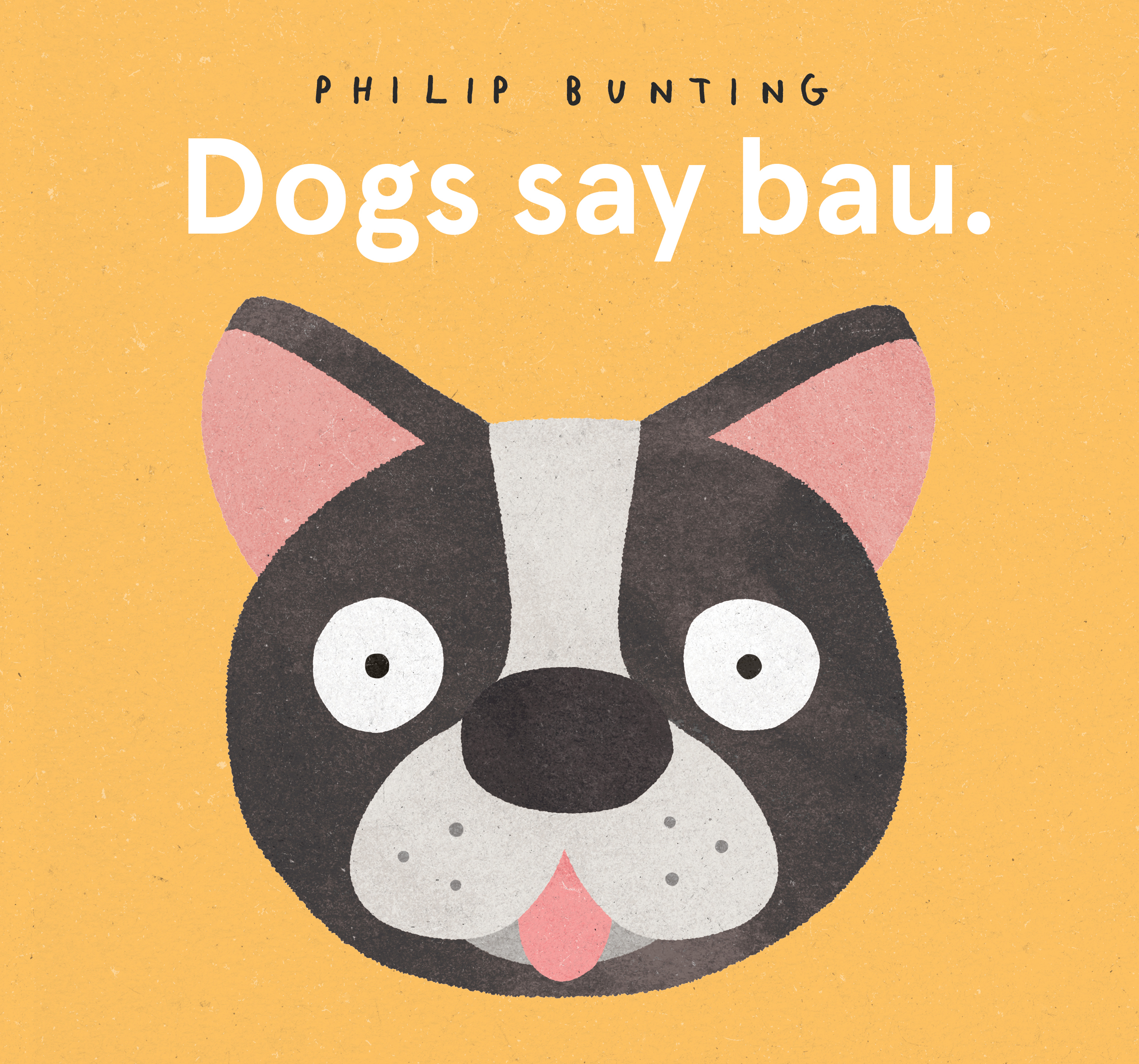 Dogs Say Bau by Philip Bunting