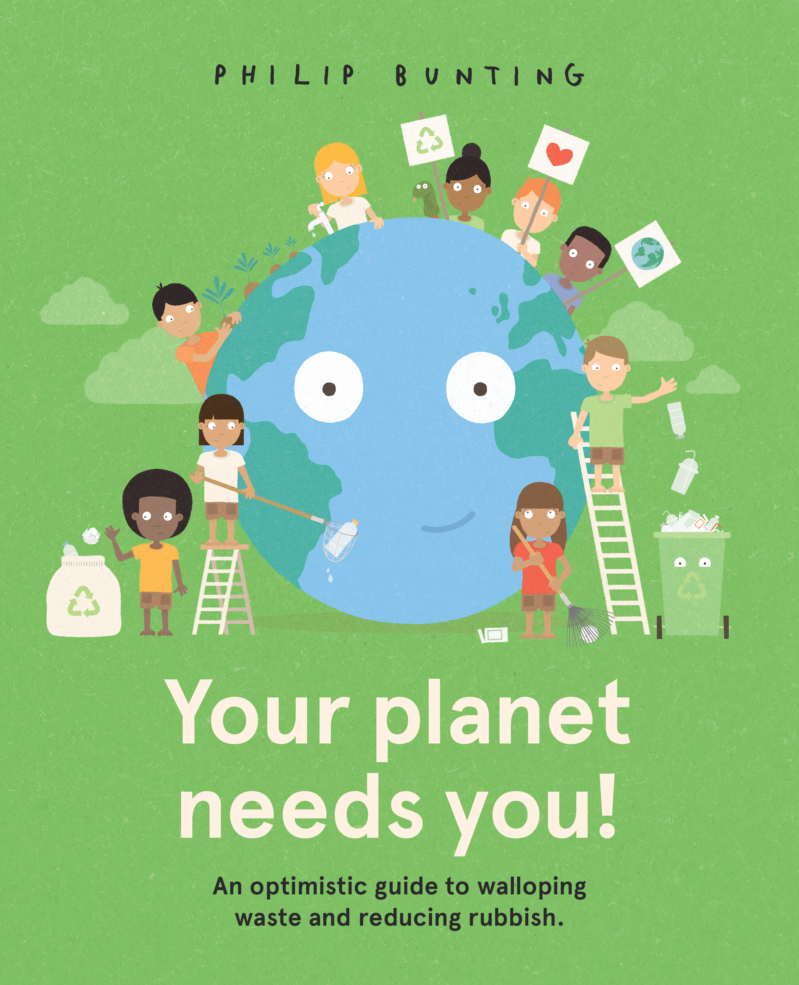 Your Planet Needs You! by Philip Bunting