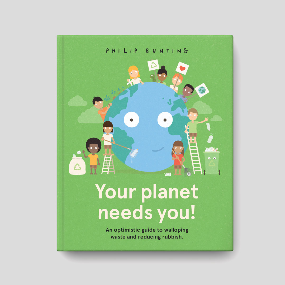 Philip Bunting | Your Planet Needs You! | Book cover